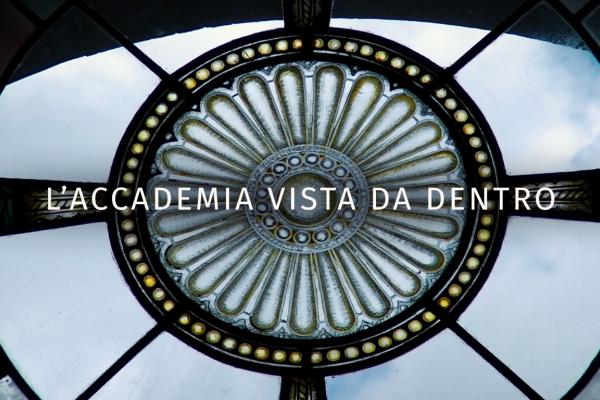Inside. L'Accademia vista da dentro