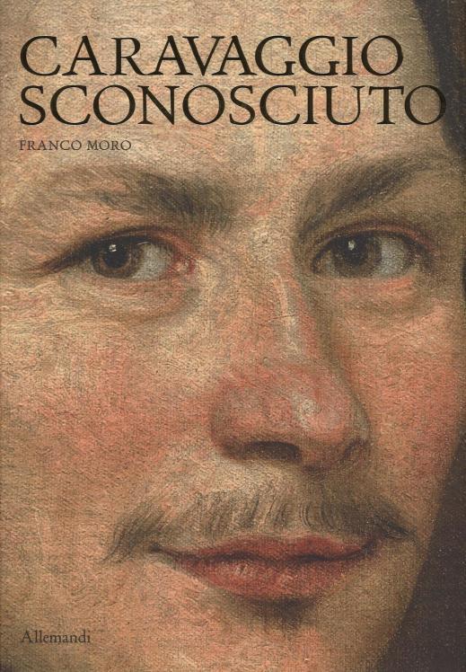 """Franco Moro e il """"Caravaggio sconosciuto"""""""