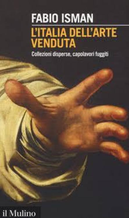 L'Italia dell'arte venduta: presentazione del libro